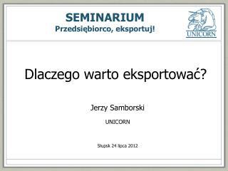 SEMINARIUM Przedsiębiorco, eksportuj!
