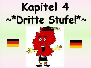 ~*Dritte Stufe!*~
