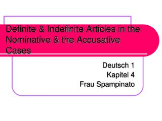 Definite & Indefinite Articles in the Nominative & the Accusative Cases