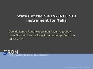 Status of the SRON/IREE SIR instrument for Telis