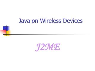 Java on Wireless Devices