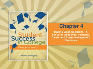 Making Good Decisions:  A Focus on Academic, Financial, Career and Stress Management Decisions