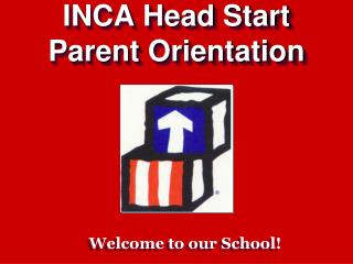 INCA Head Start Parent Orientation