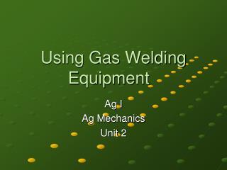 Using Gas Welding Equipment