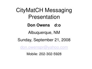 CityMatCH Messaging Presentation Don Owens    d:o Albuquerque, NM Sunday, September 21, 2008