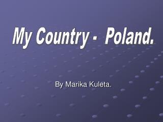 By Marika Kuleta.