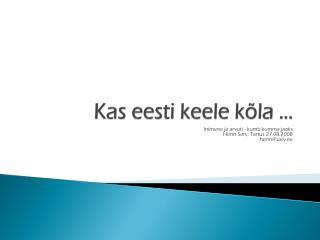 Kas eesti keele kõla …