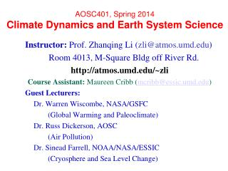 Instructor:  Prof. Zhanqing Li ( zli@atmos.umd ) 	Room 4013, M-Square Bldg off River Rd.