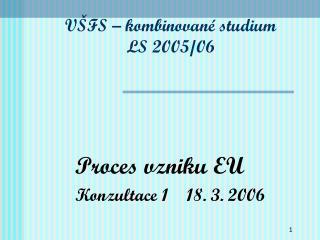 VŠFS – kombinované studium LS 2005/06
