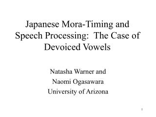 Japanese Mora-Timing and Speech Processing:  The Case of Devoiced Vowels