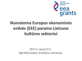 Numatoma Europos ekonomin ės erdvės (EEE) parama Lietuvos kultūros sektoriui