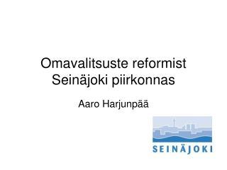 Omavalitsuste reformist Seinäjoki piirkonnas