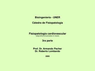 Bioingenier a - UNER  C tedra de Fisiopatolog a    Fisiopatolog a cardiovascular diapositivas proyectadas en clases  3ra