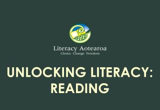 UNLOCKING LITERACY: READING
