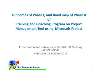 Presentation  and outcomes in  the Kick-off Meeting at   SNRMPEP Vientiane,  15 January 2013
