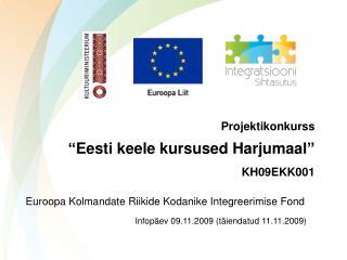 """Projektikonkurss """"Eesti keele kursused Harjumaal"""" KH09EKK001"""