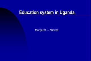 Education system in Uganda.