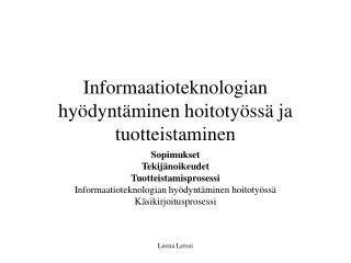 Informaatioteknologian hyödyntäminen hoitotyössä ja tuotteistaminen