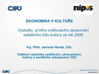 Ing . PhDr. Jaroslav Novák, CSc .