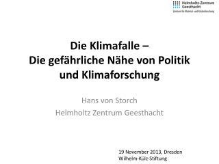 Die Klimafalle –  Die  gefährliche Nähe von Politik und  Klimaforschung