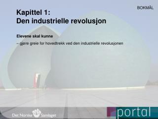 Kapittel 1:  Den industrielle revolusjon
