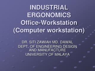 INDUSTRIAL ERGONOMICS  Office-Workstation (Computer workstation)