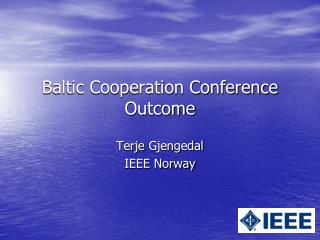 Baltic Cooperation Conference Outcome