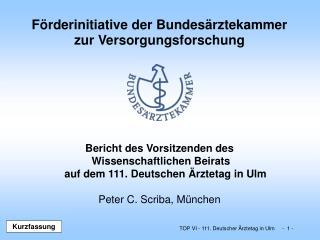 Bericht des Vorsitzenden des  Wissenschaftlichen Beirats auf dem 111. Deutschen Ärztetag in Ulm