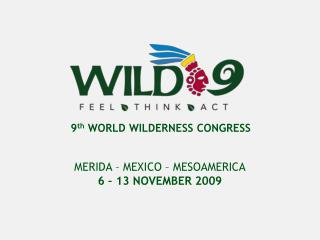 9 th  WORLD WILDERNESS CONGRESS