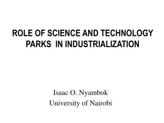 ROLE OF SCIENCE AND TECHNOLOGY PARKS  IN INDUSTRIALIZATION