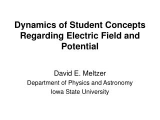 Dynamics of Student Concepts Regarding Electric Field and Potential