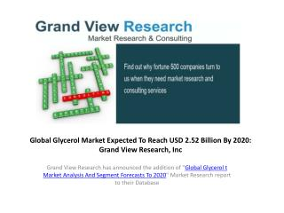 Glycerol Market Outlook to 2020:Grand View Research,Inc.