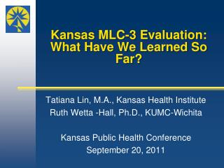 Kansas MLC-3 Evaluation: What Have We Learned So Far?