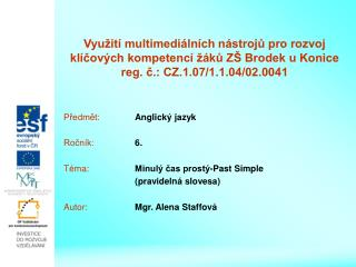 Předmět: Anglický jazyk Ročník: 6. Téma: Minulý čas prostý-Past Simple