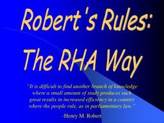 Roberts Rules: The RHA Way