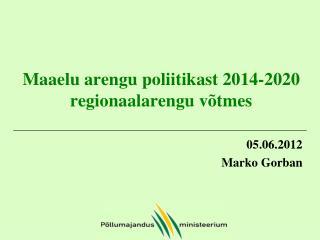 Maaelu arengu poliitikast 2014-2020 regionaalarengu võtmes