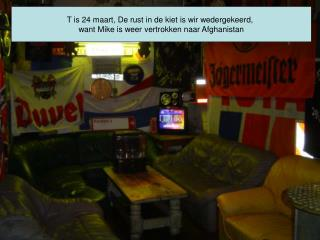 T is 24 maart, De rust in de kiet is wir wedergekeerd,