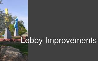 Lobby Improvements