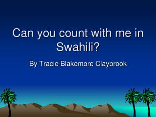 Can you count with me in Swahili?