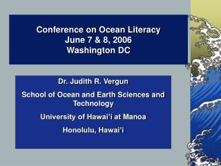 Conference on Ocean Literacy June 7 & 8, 2006 Washington DC