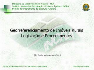 Minist rio do Desenvolvimento Agr rio   MDA  Instituto Nacional de Coloniza  o e Reforma Agr ria   INCRA  Divis o de Ord