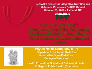 Phyllis Nsiah-Kumi, MD, MPH Department of Internal Medicine Internal Medicine-Pediatrics