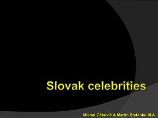 Slovak  celebrities