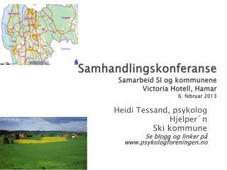 Samhandlingskonferanse Samarbeid SI og kommunene Victoria Hotell, Hamar 6. februar 2013