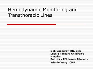 Hemodynamic Monitoring and Transthoracic Lines
