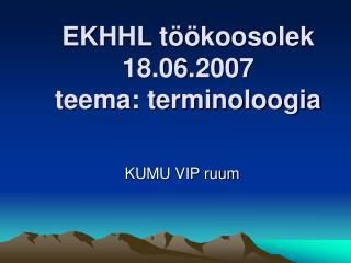 EKHHL töökoosolek 18.06.2007 teema: terminoloogia