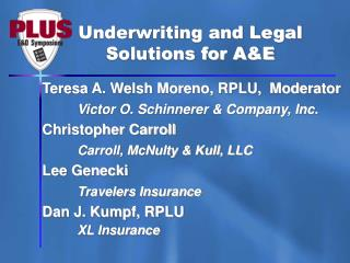 Underwriting and Legal Solutions for A&E