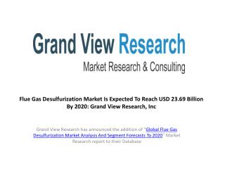 Flue Gas Desulfurization Market Outlook to 2020