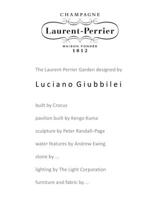 The Laurent-Perrier Garden designed by  L u c  i  a n o  G  i  u b  b i  l e  i built by Crocus