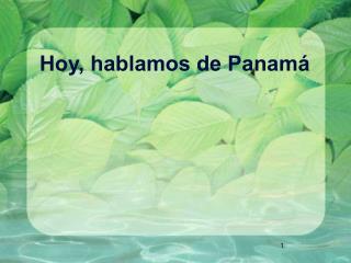 Hoy, hablamos de Panamá